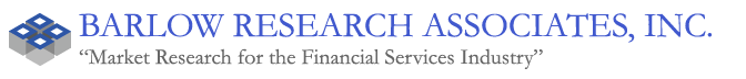 Barlow Research Associates, Inc. Market Research for the Financial Services Industry