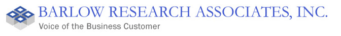 Barlow Research Associates, Inc. Voice of the Business Customer